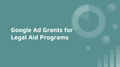 Google Ad Grants for Legal Aid Programs