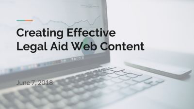 Creating Effective Legal Aid Web Content June 7, 2018